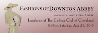 Fashions of Downton Abbey brought to The College Club by Laura Loew June 27, 2015